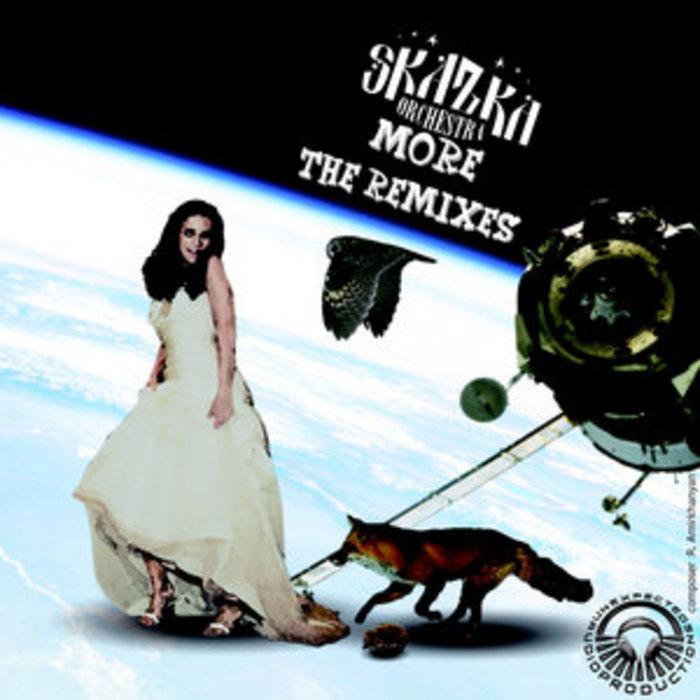 SKAZKA ORCHESTRA - More (The remixes)