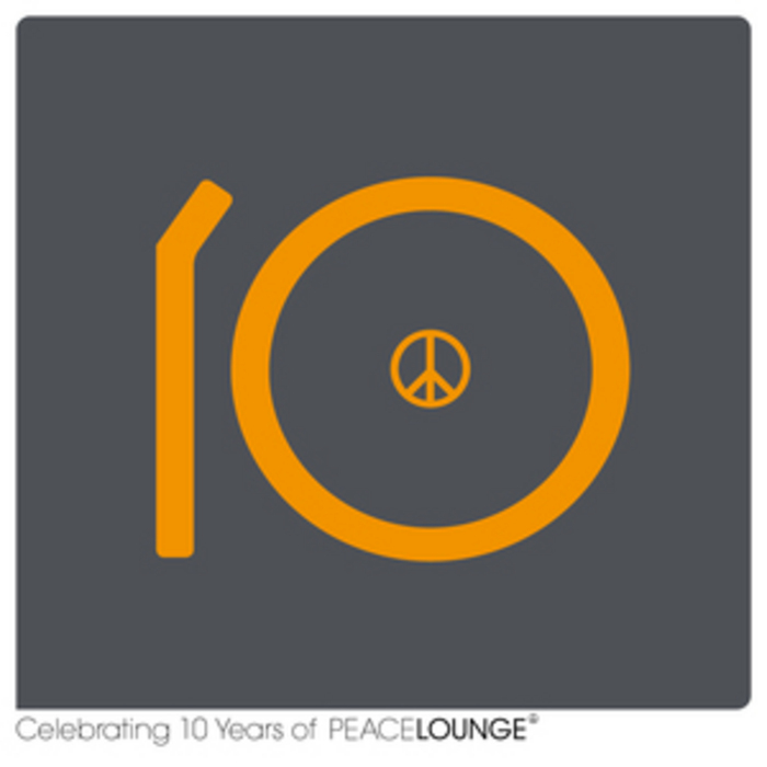 VARIOUS - Celebrating 10 Years Of Peacelounge Recordings