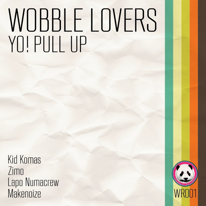 WOBBLE LOVERS - Yo Pull Up