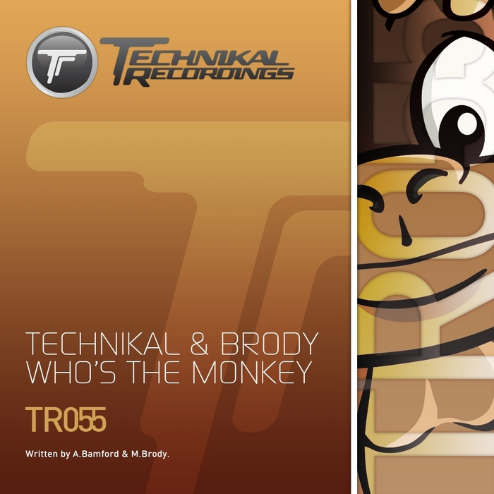 TECHNIKAL/BRODY - Who's The Monkey