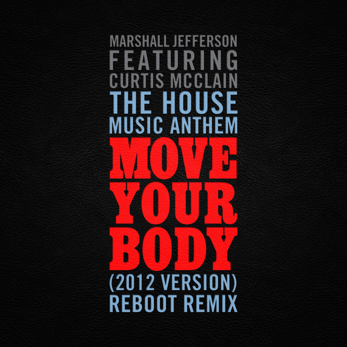 The house music anthem move your body 2012 version for Anthem house music