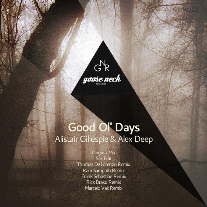 ALISTAIR GILLESPIE/ALEX DEEP - Good Ol' Days (remixes)