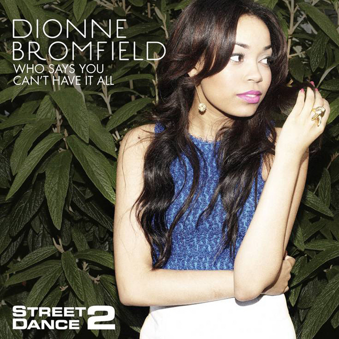 DIONNE BROOMFIELD - Who Says You Can't Have It All (StreetDance 2 Mix)