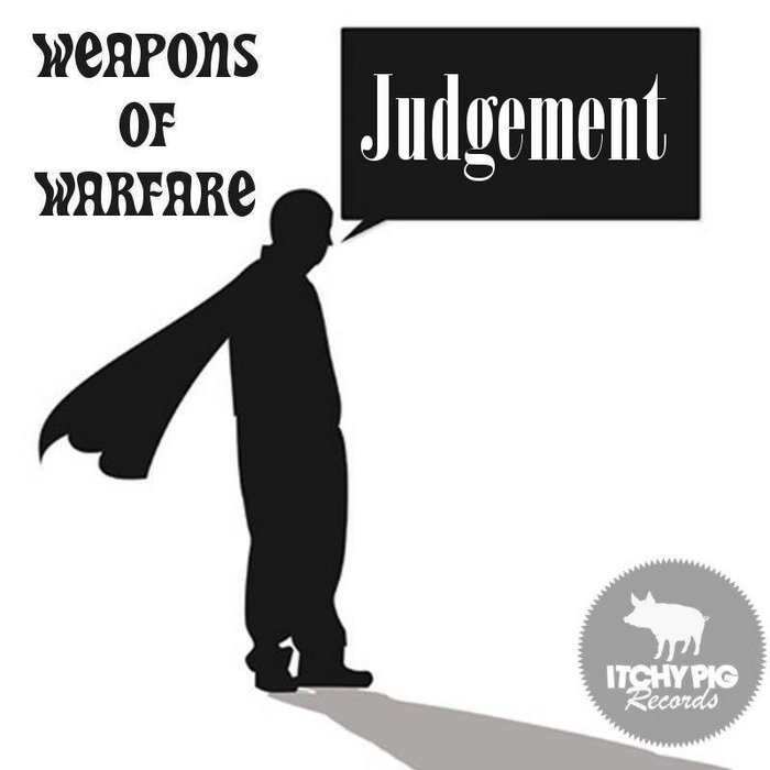 WEAPONS OF WARFARE - Judgement EP