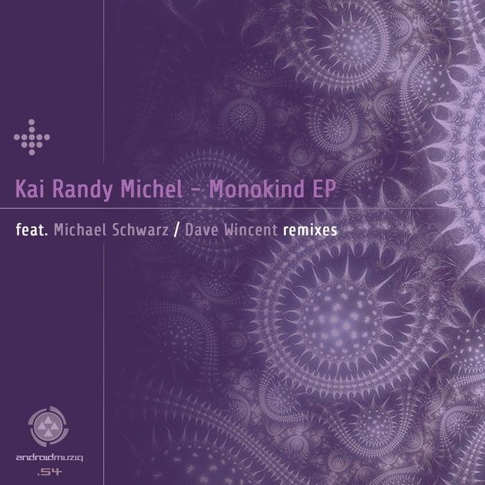 MICHEL, Kai Randy - Monokind EP