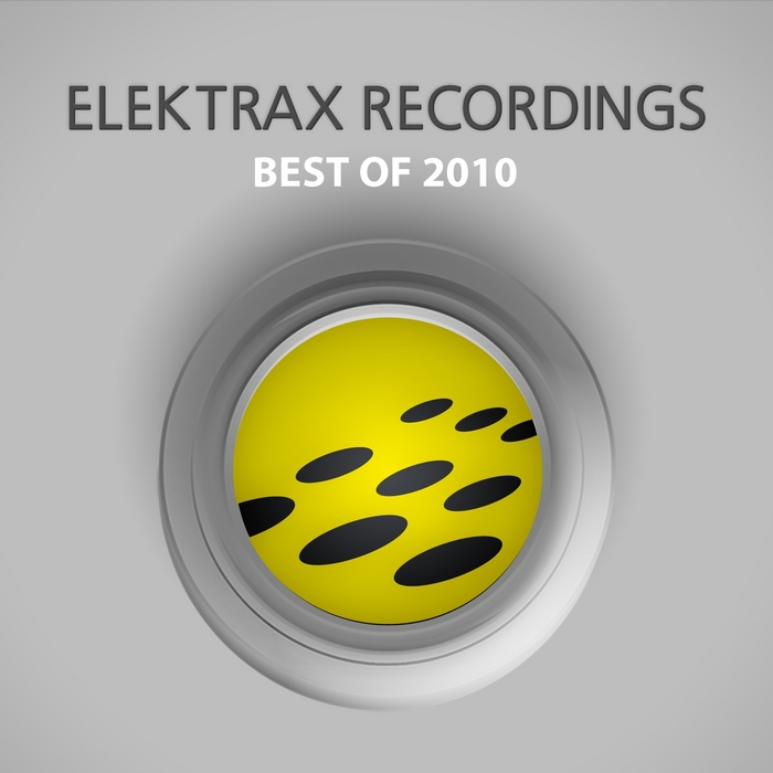 DJ HI SHOCK/VARIOUS - Elektrax Recordings: Best Of 2010 (unmixed tracks)