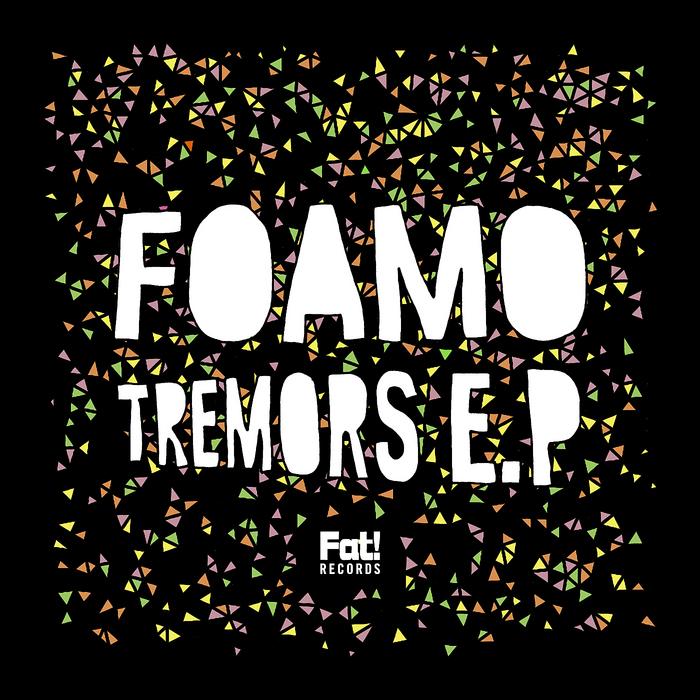 FOAMO - Tremors EP