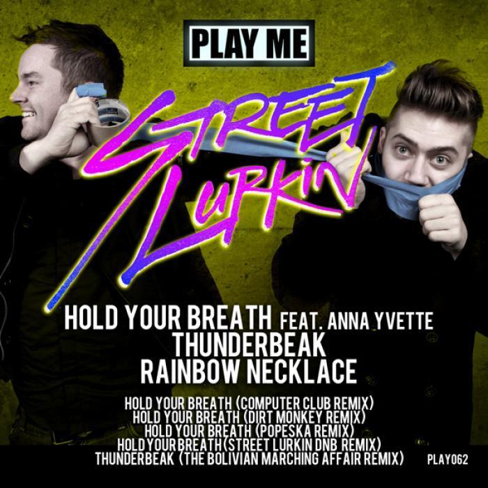 STREET LURKIN - Hold Your Breath
