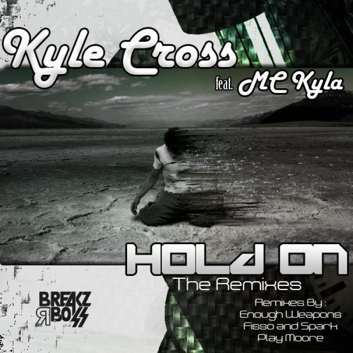 CROSS, Kyle/MC KYLA - Hold On (The Remixes)