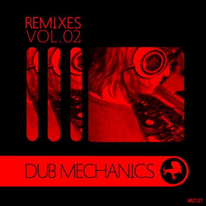 VARIOUS - Remixes Volume 02: Dub Mechanics