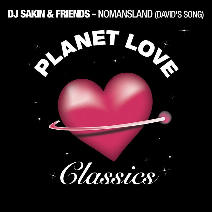 DJ SAKIN/FRIENDS - Nomansland (David's Song)