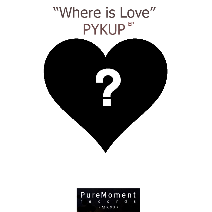 PYKUP - Where Is Love