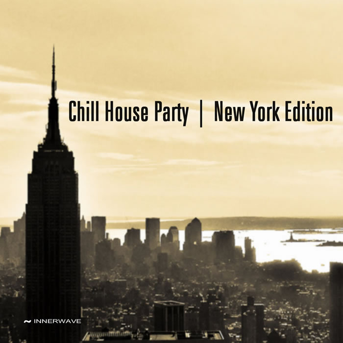 VARIOUS - Chill House Party (New York Edition)