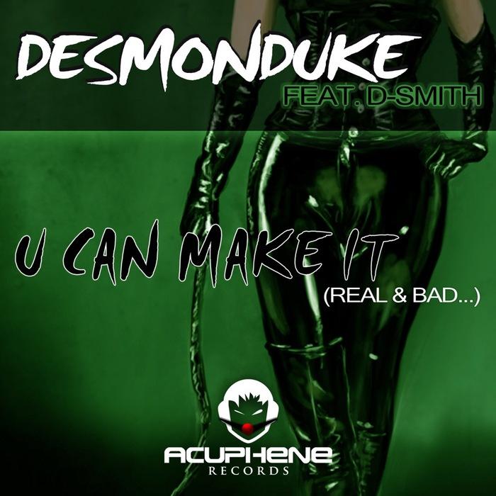 DESMONDUKE feat D SMITH - U Can Make It
