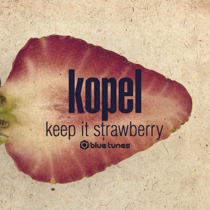 KOPEL/SYMPHONIX - Keep It Strawberry