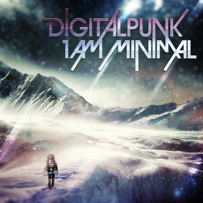 DIGITALPUNK - I Am Minimal
