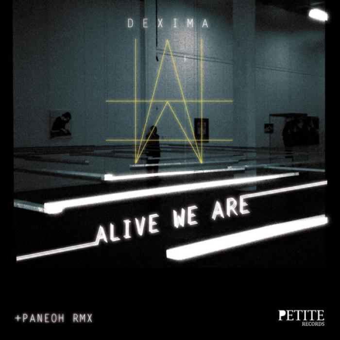 DEXIMA - Alive We Are