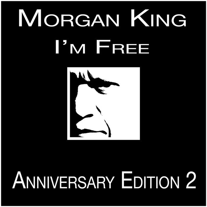 MORGAN KING - I'm Free (Anniversary Edition 2)