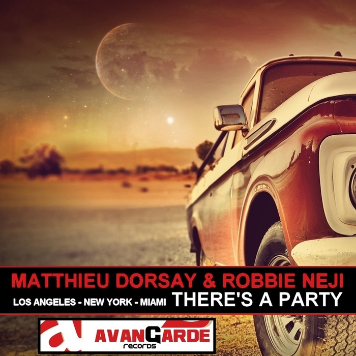 DORSAY, Matthieu/ROBBIE NEJI - There's A Party