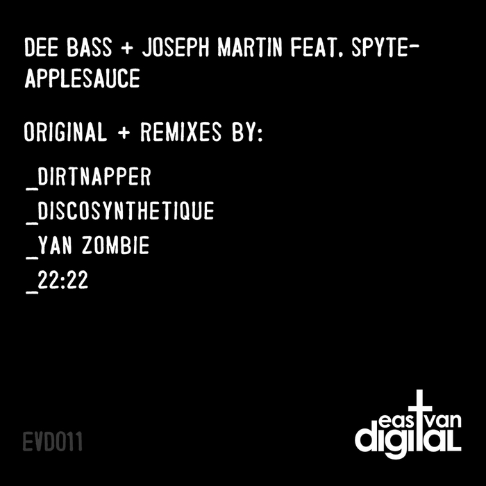 DEE BASS/JOSEPH MARTIN feat SPYTE - Applesauce (remixes)