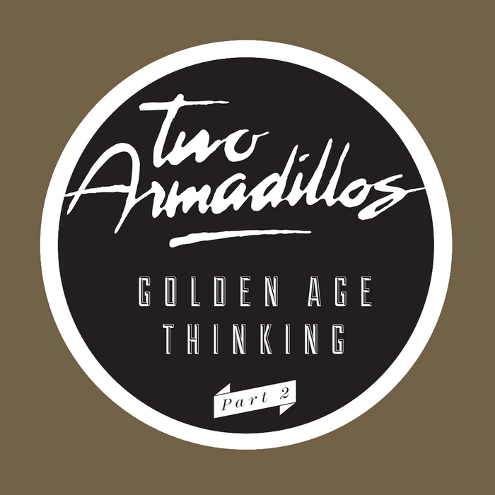 TWO ARMADILLOS - Golden Age Thinking Part 2