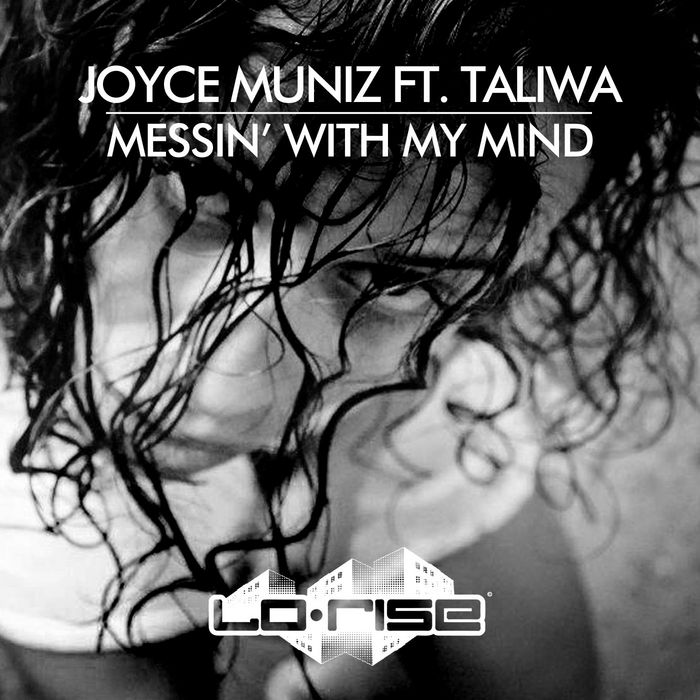 JOYCE MUNIZ - Messin' With My Mind (feat Taliwa)