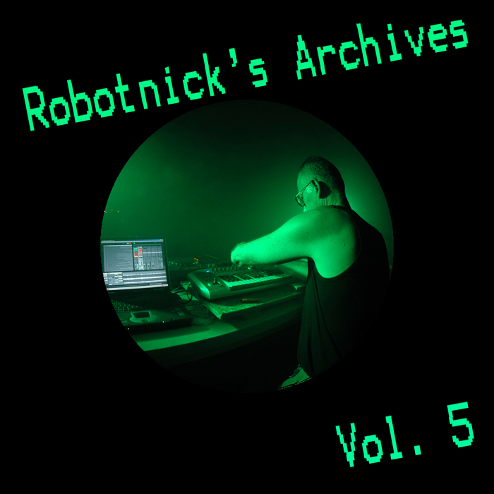 ROBOTNICK, Alexander - Robotnick's Archives Vol 5