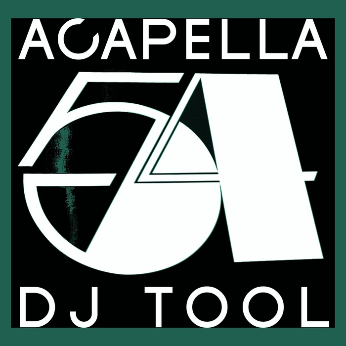 ACAPELLA 54 - 128 Bpm (Volume 1 Special DJ Tools)