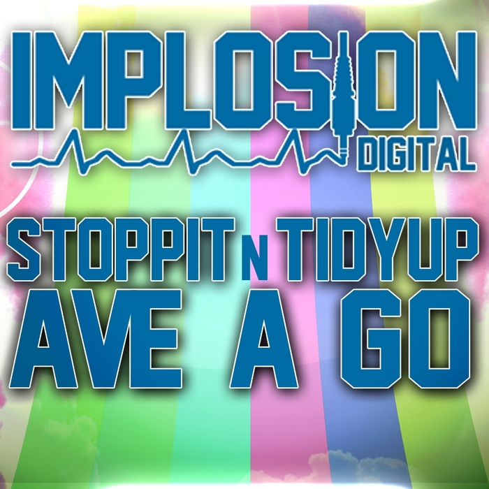 STOPPIT N TIDYUP - Ave A Go