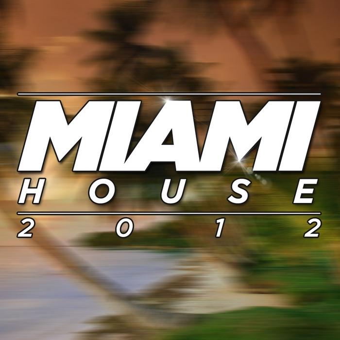 VARIOUS - Miami House 2012