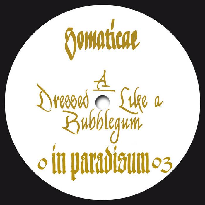 SOMATICAE - Dressed Like A Bubblegum