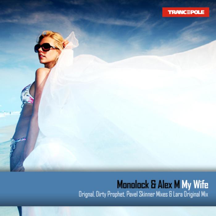 MONOLOCK/ALEX M - My Wife