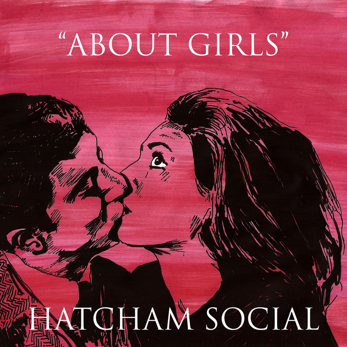 HATCHAM SOCIAL - About Girls