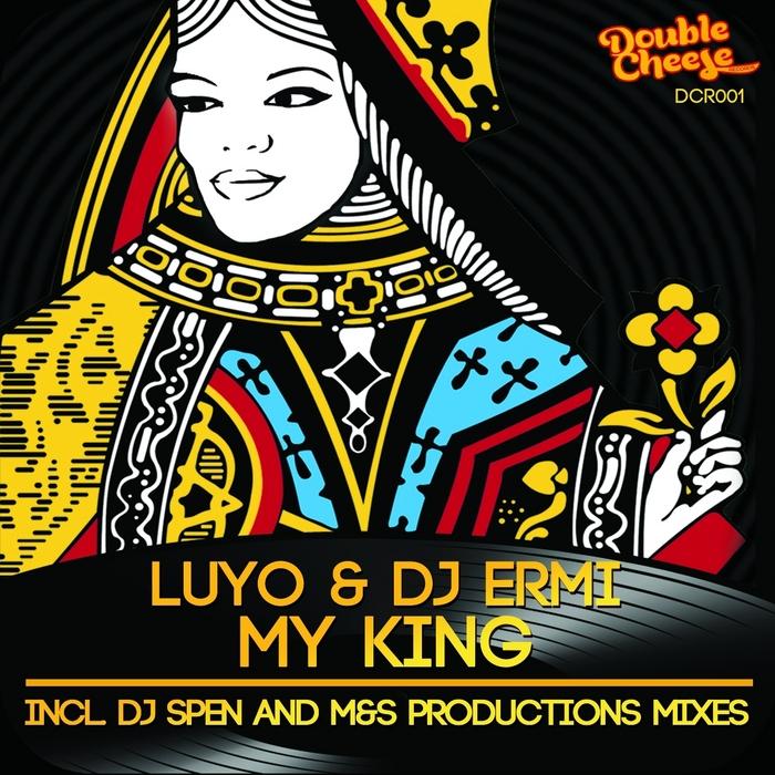 LUYO/DJ ERMI - My King