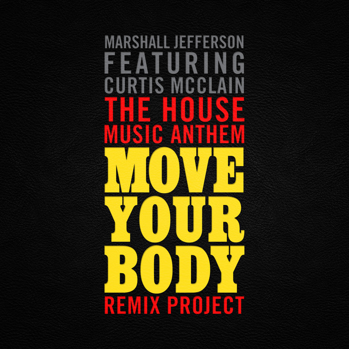 MARSHALL JEFFERSON feat CURTIS MCCLAIN - The House Music Anthem (Move Your Body) [feat. Curtis McClain]