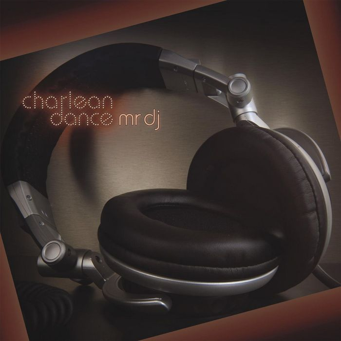 CHARLEAN DANCE - Mr DJ