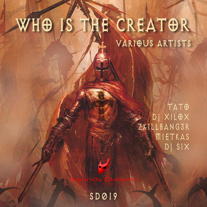 DJ XILOX/TATO/ZKILLBANG3R/DJ SIX - Who Is The Creator