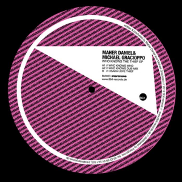 DANIEL, Maher/MICHAEL GRACIOPPO - Who's The Thief EP