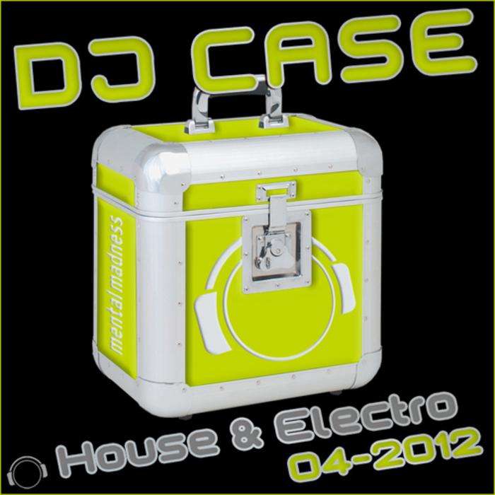 VARIOUS - DJ Case House & Electro