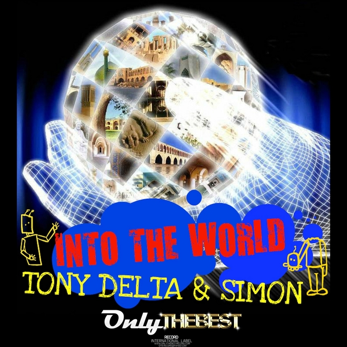 DELTA, Tony/SIMON - Into the World