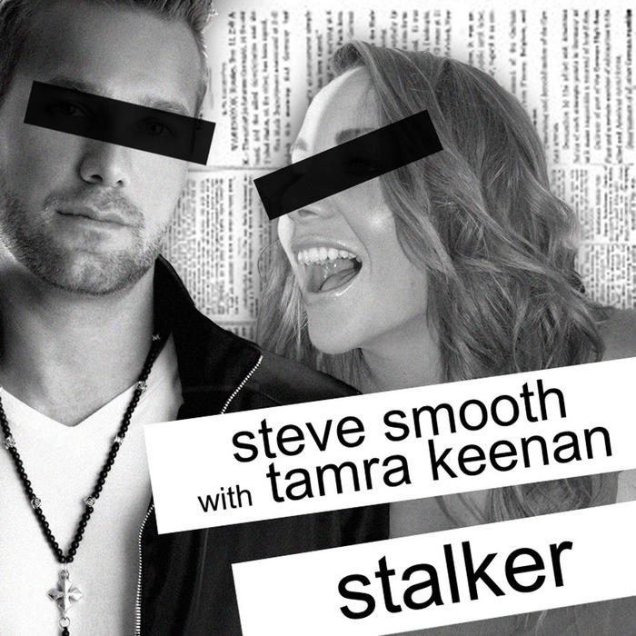 SMOOTH, Steve feat TAMRA KEENAN - Stalker
