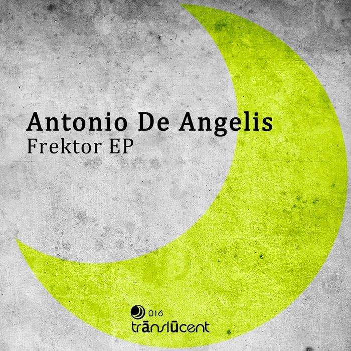 DE ANGELIS, Antonio - Frektor EP