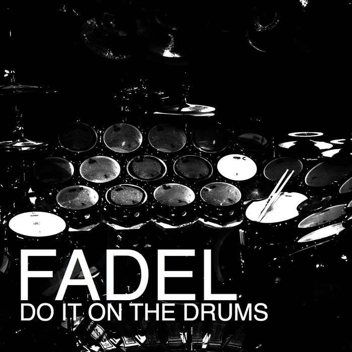 FADEL - Do It On The Drums