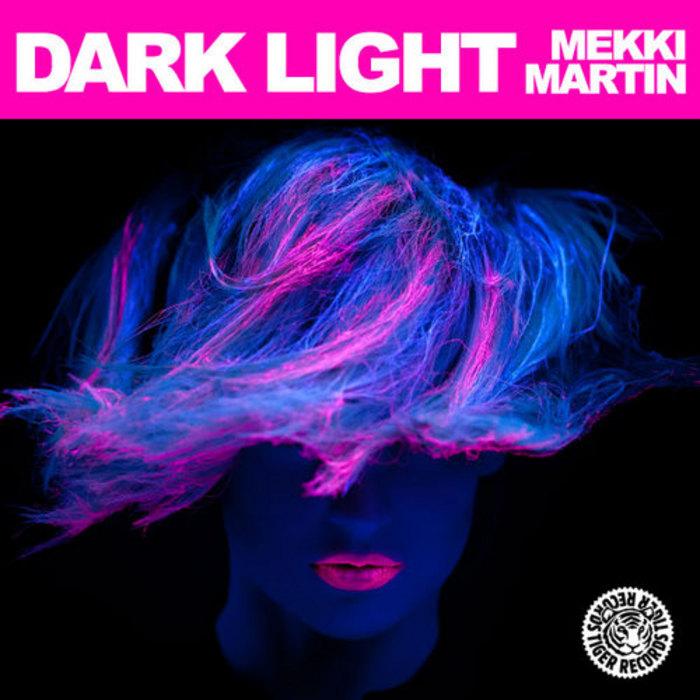 MARTIN, Mekki - Dark Light