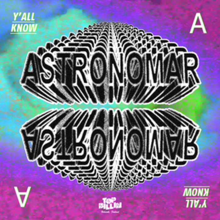 ASTRONOMAR - Ya'll Know EP