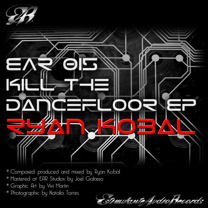 KOBAL, Ryan - Kill The Dancefloor EP