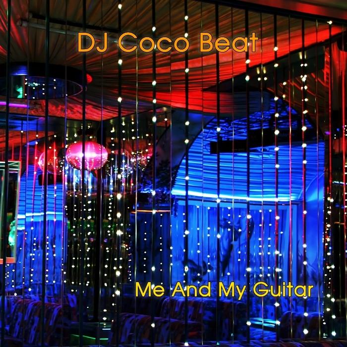 DJ COCO BEAT - Me & My Guitar