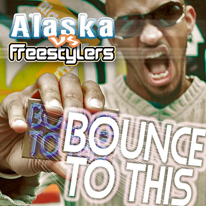 FREESTYLERS vs ERB N DUB feat Alaska MC - Bounce To This