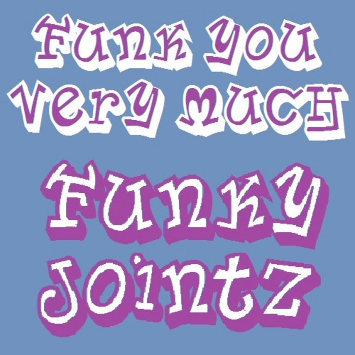 FUNK YOU VERY MUCH - Funky Jointz