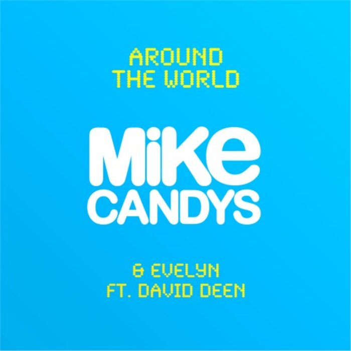 CANDYS, Mike/EVELYN feat DAVIS DEEN - Around The World